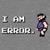 I AM ERROR avatar