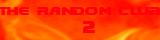 The Random Club 2 banner