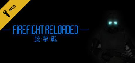 Firefight Reloaded