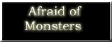 Afraid of Monsters Banner