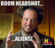 Boom Headshot...Aliens!