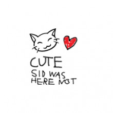 Cute Sid Was Here Not