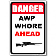 DANGER - AWP WHORE