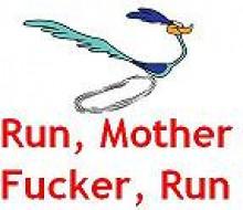Run Mother Fucker Run