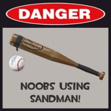Danger Noobs using sandman