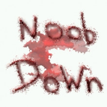 Noob down