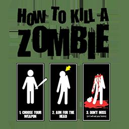 How to kill a Zombie!