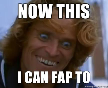 Now I Can Fap-Willem Dafoe