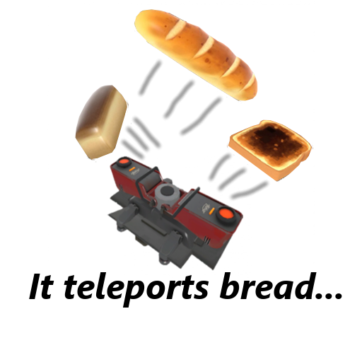 Bread teleporter... preview