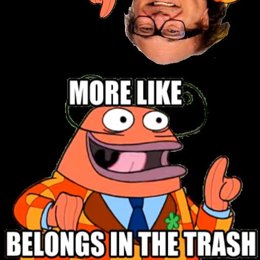 More like belongs in the trash!