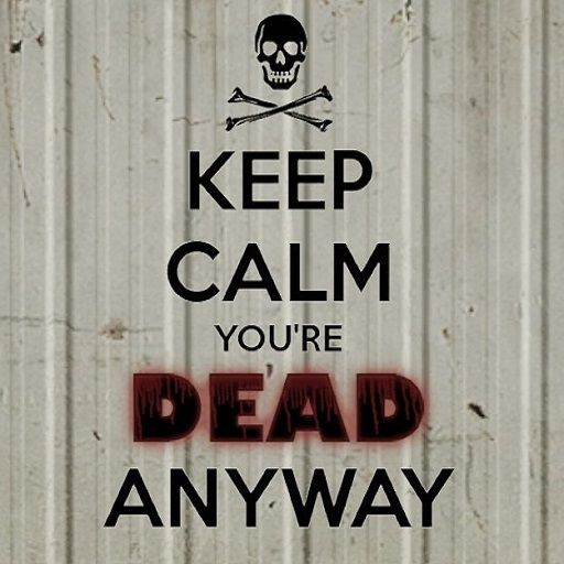 Keep Calm You're Dead Anyway Spray preview