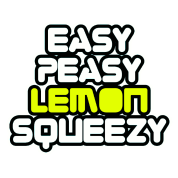 Easy Peasy Lemon Squeezy graffiti