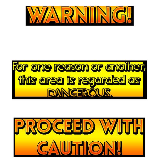 """""""Dangerous Area"""" Warning"""