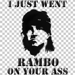 Rambo on Your Ass!