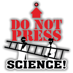 Science do not press!