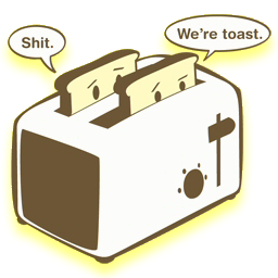 Shit....We are toast!