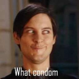 What condom?