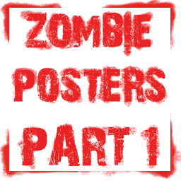 Zombie Posters pt.1