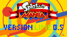 Splatoon Mania (DOWNLOAD AVAILABLE!)