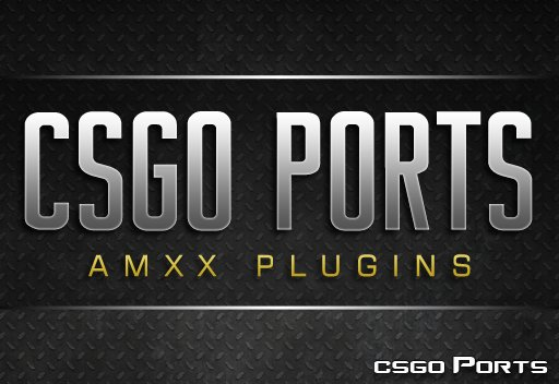 CS:GO AMXX Plugins [Counter-Strike 1 6] [Projects]