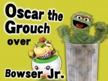 Oscar the Grouch over Bowser Jr.