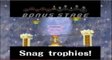 Snag Trophies stage