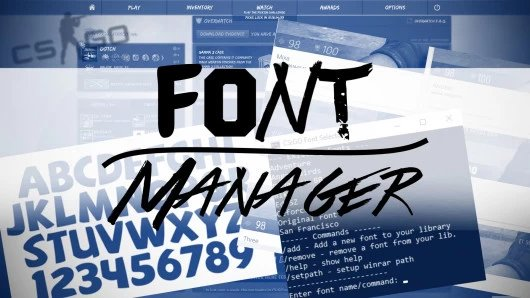 [CS:GO] Font Manager 2.0