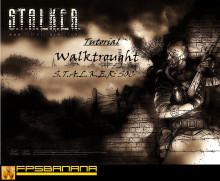 S.T.A.L.K.E.R. Walkthrough