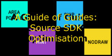 A Guide of Guides: Source SDK Optimisation