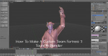 How To Make A Custom Team Fortress 2 Taunt