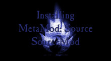 Installing MetaMod:Source + SourceMod