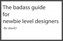 The badass guide for new level designers.