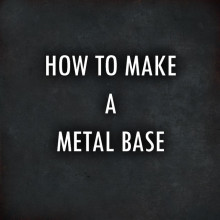 Metal Base tutorial