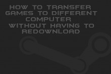 How to Transfer Games to Different Computers