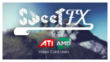 Using SweetFX for ATI/AMD Video Card Users