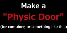 Make a Physic Door