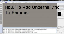 How To Add The Underhell.FGD To Hammer