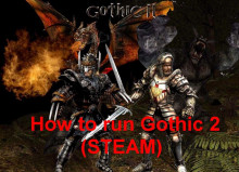 How to run Gothic 2 Gold Edition (STEAM)
