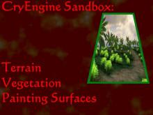 CryEngine Sandbox; S1E2: Vegetation & Terrain