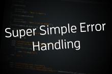 [PHP] Super Simple Error Handling
