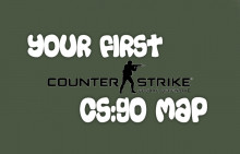 Making Your First CS:GO Map