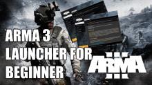 ArmA 3 : Launcher for Beginner