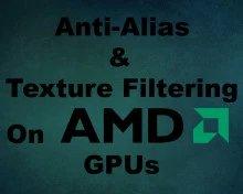 Anti-Alias & Texture Filtering | AMD GPUs