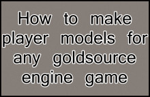 How to make player models for any goldsource game