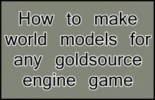 How to make world models for any goldsource game