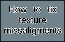 How to fix texture missaligments