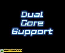 Dual Core Support