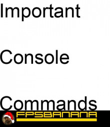 Important Console Commands