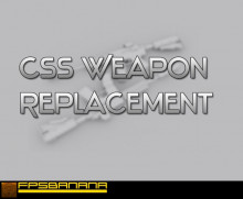 CS:S Weapon Replacement