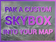 DIY: Pak a Custom Skybox Into Maps